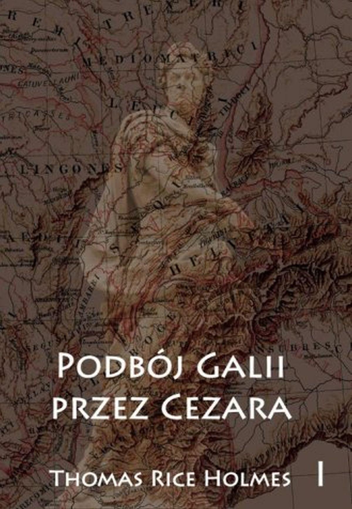 Podbój Galii przez Cezara. Tom 1