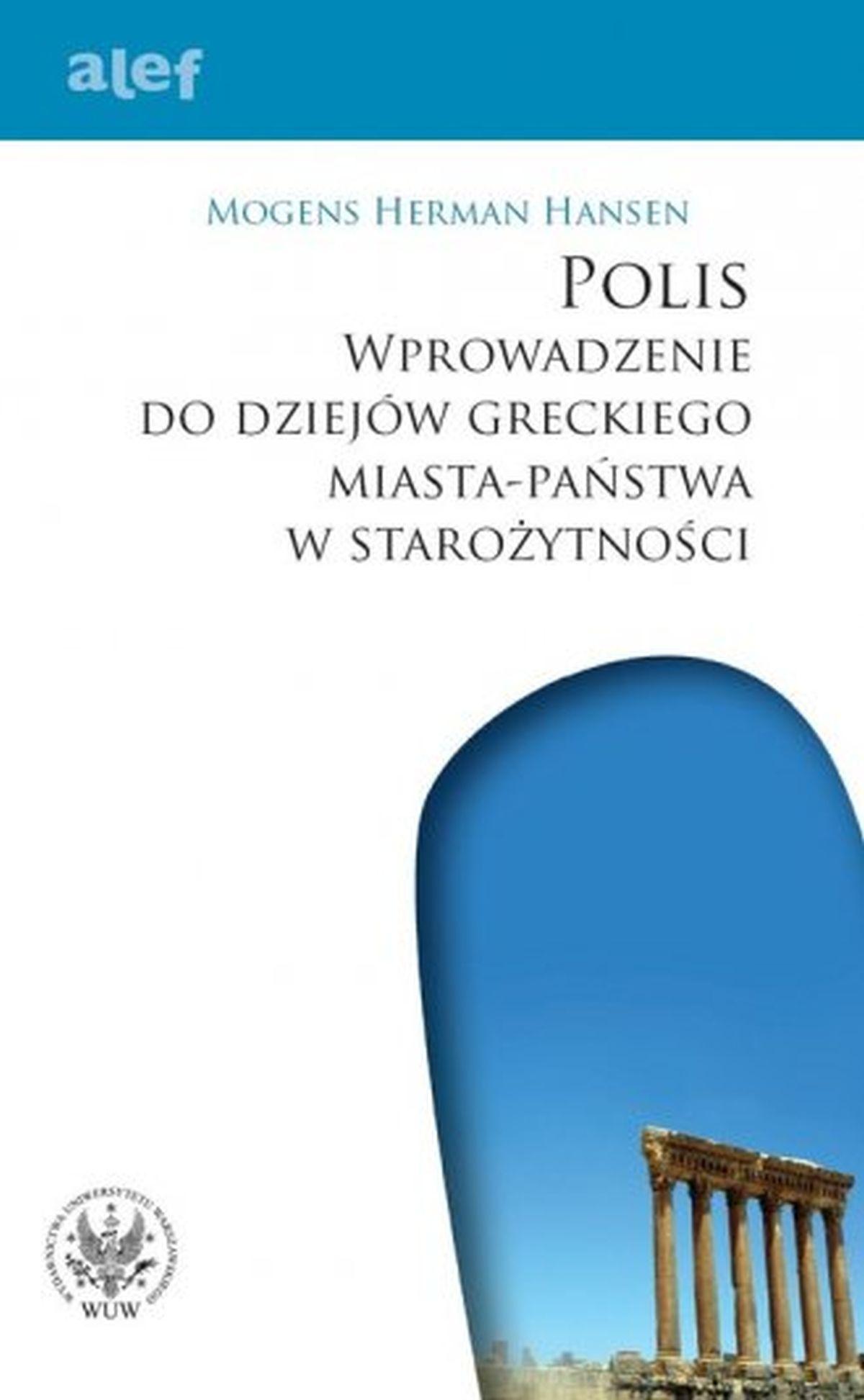 Mogens Herman Hansen, Polis. Wprowadzenie do dziejów greckiego miasta-państwa w starożytności