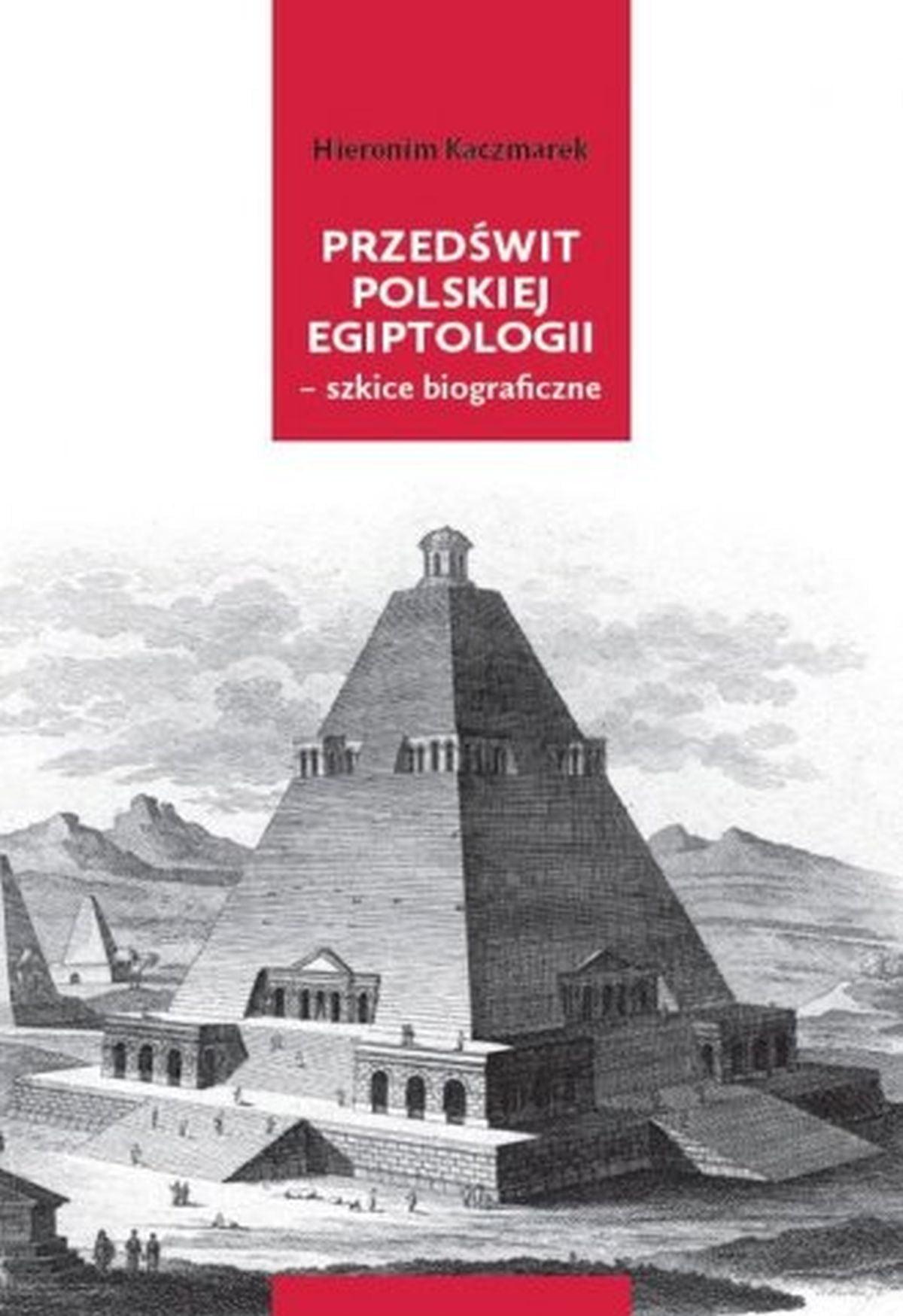 Hieronim Kaczmarek, Przedświt polskiej egiptologii - szkice biograficzne