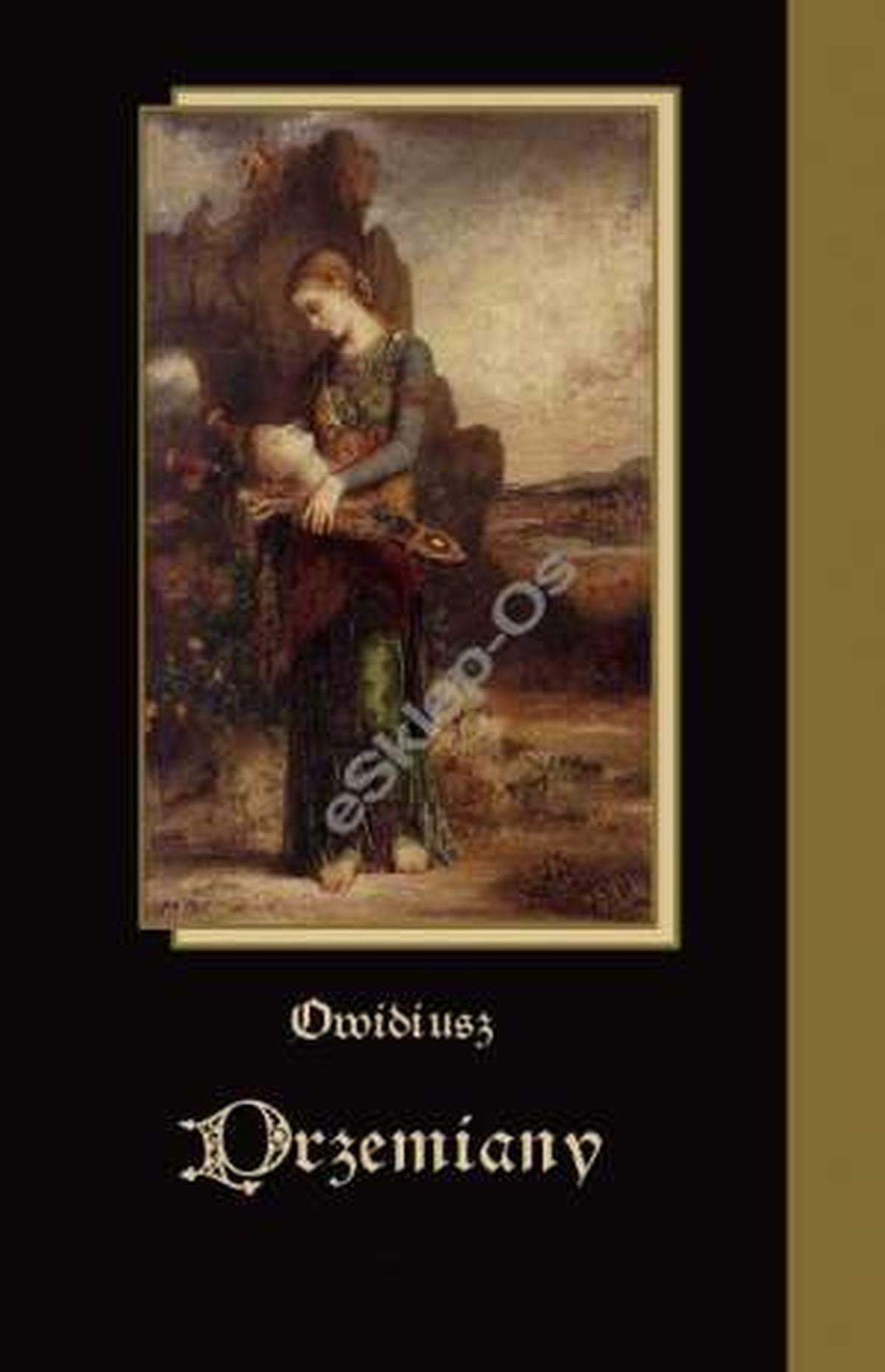 Owidiusz, Brunon Kiciński, Przemiany (t. 1-3)