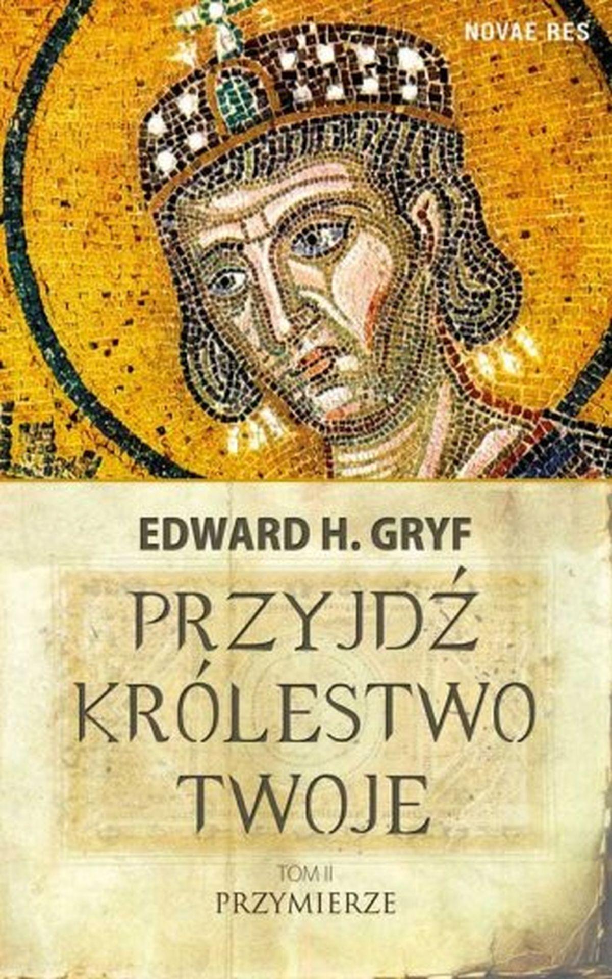 Edward H. Gryf, Przyjdź królestwo twoje. Tom 2. Przymierze