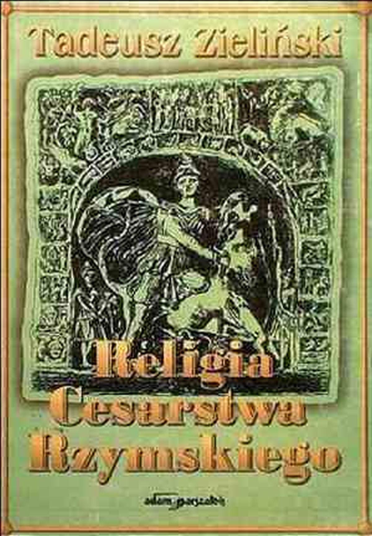 Religia cesarstwa rzymskiego, Tadeusz Zieliński