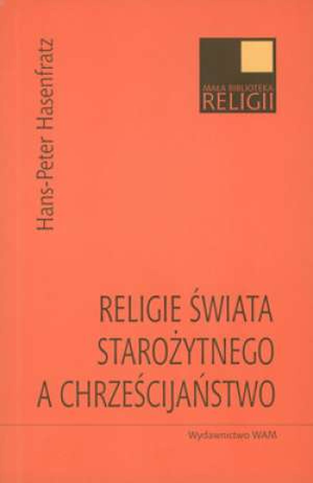 Religie świata starożytnego a chrześcijaństwo. Seria: Mała biblioteka religii