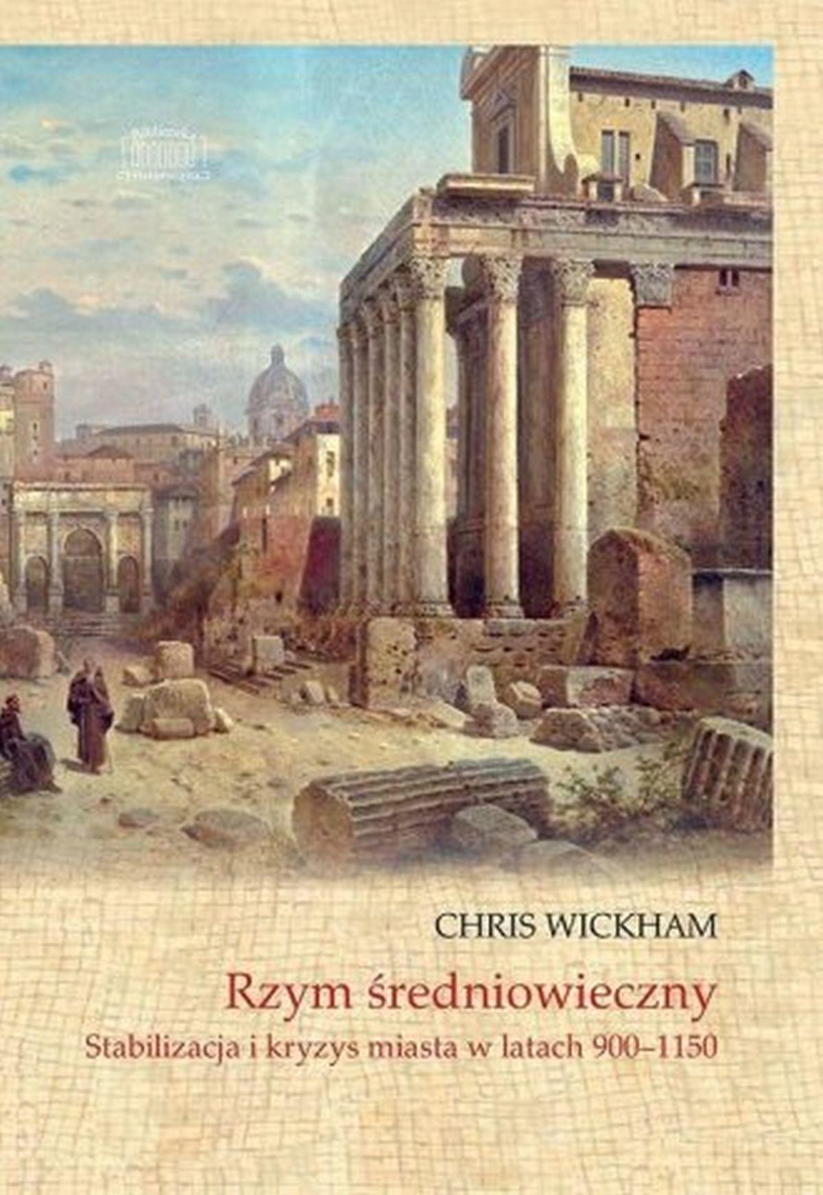 Chris Wickham, Rzym średniowieczny. Stabilizacja i kryzys miasta w latach 900-1150