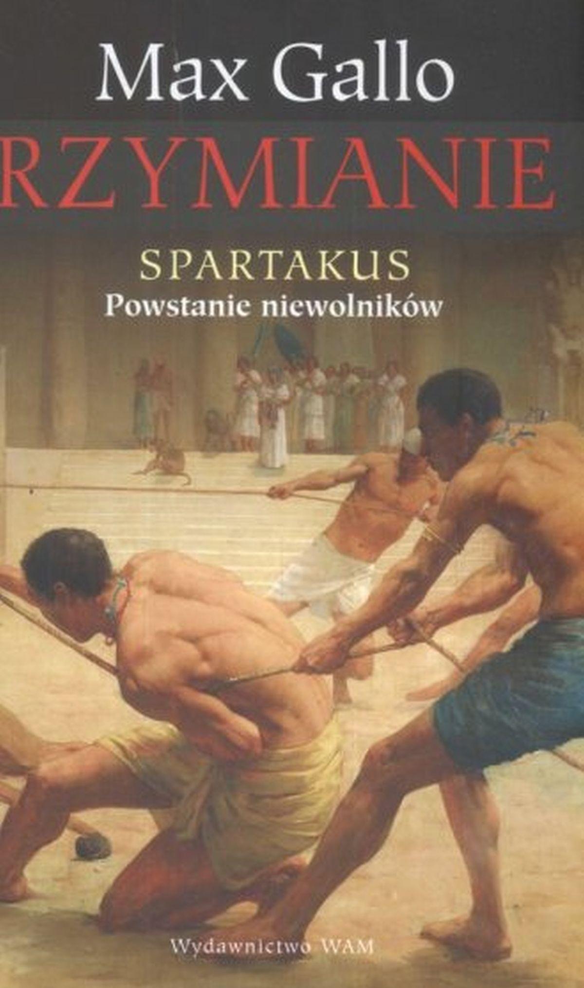 Max Gallo, Spartakus. Powstanie niewolników
