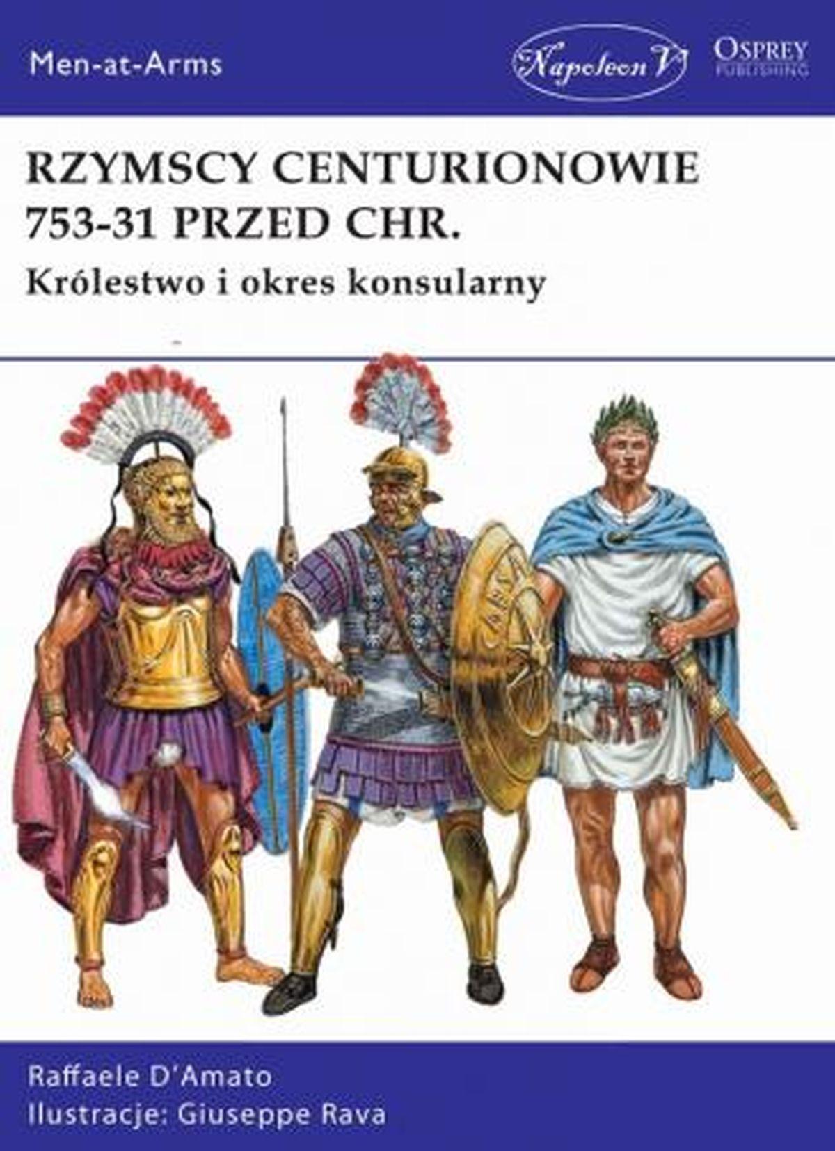 Raffaele D Amato, Rzymscy centurionowie 753-31 przed Chr.