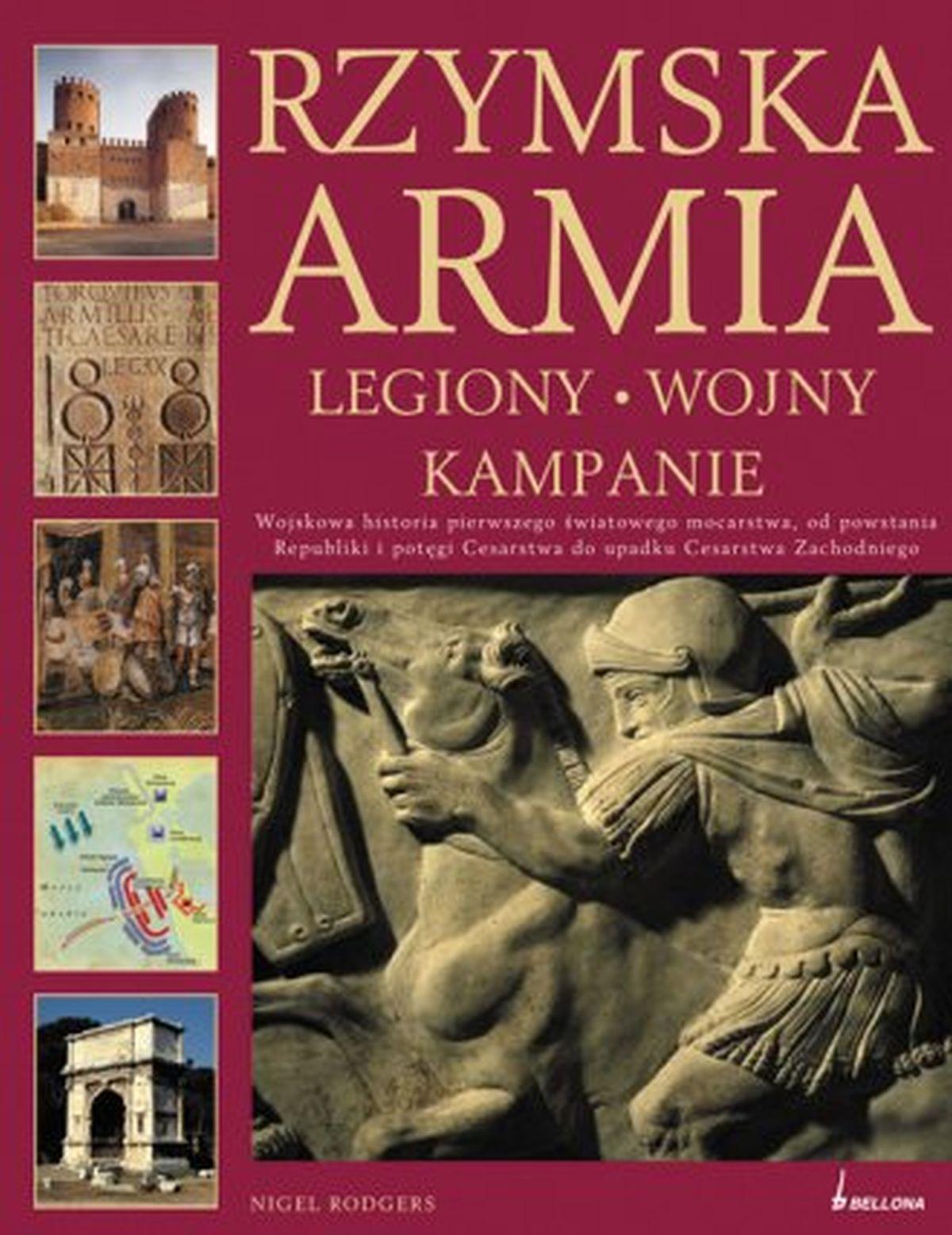 Rzymska Armia. Legiony, wojny, kampanie