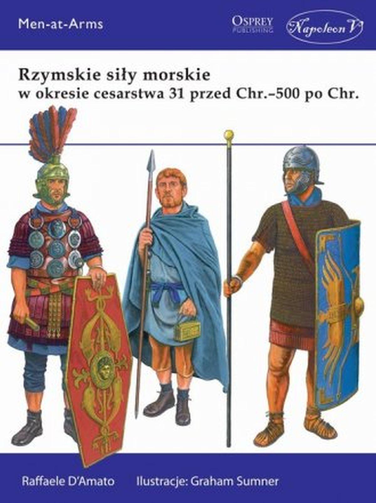 Raffaele DAmato, Rzymskie siły morskie w okresie cesarstwa 31 przed Chr.-500 po Chr