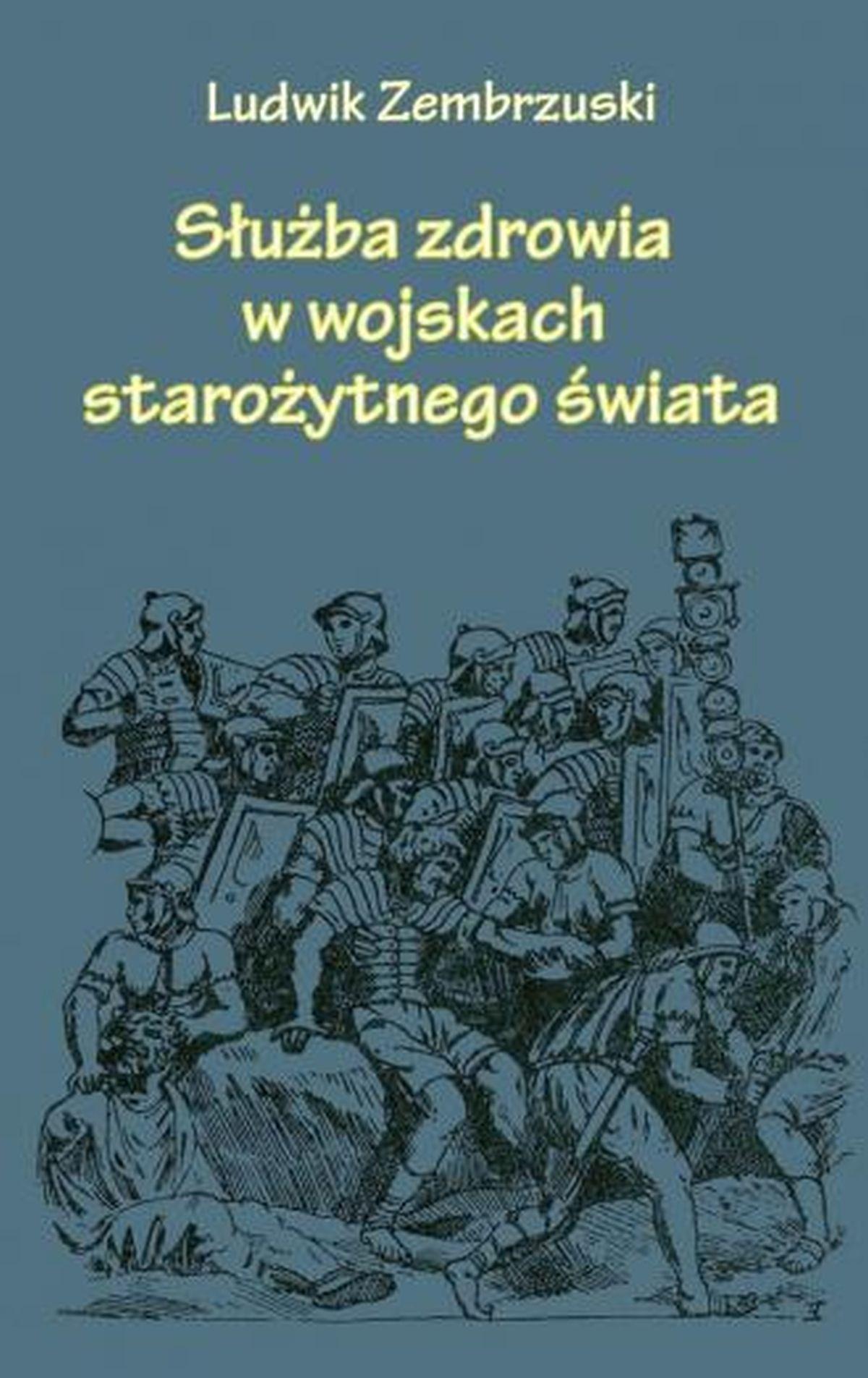 Ludwik Zembrzuski, Służba zdrowia w wojskach starożytnego świata