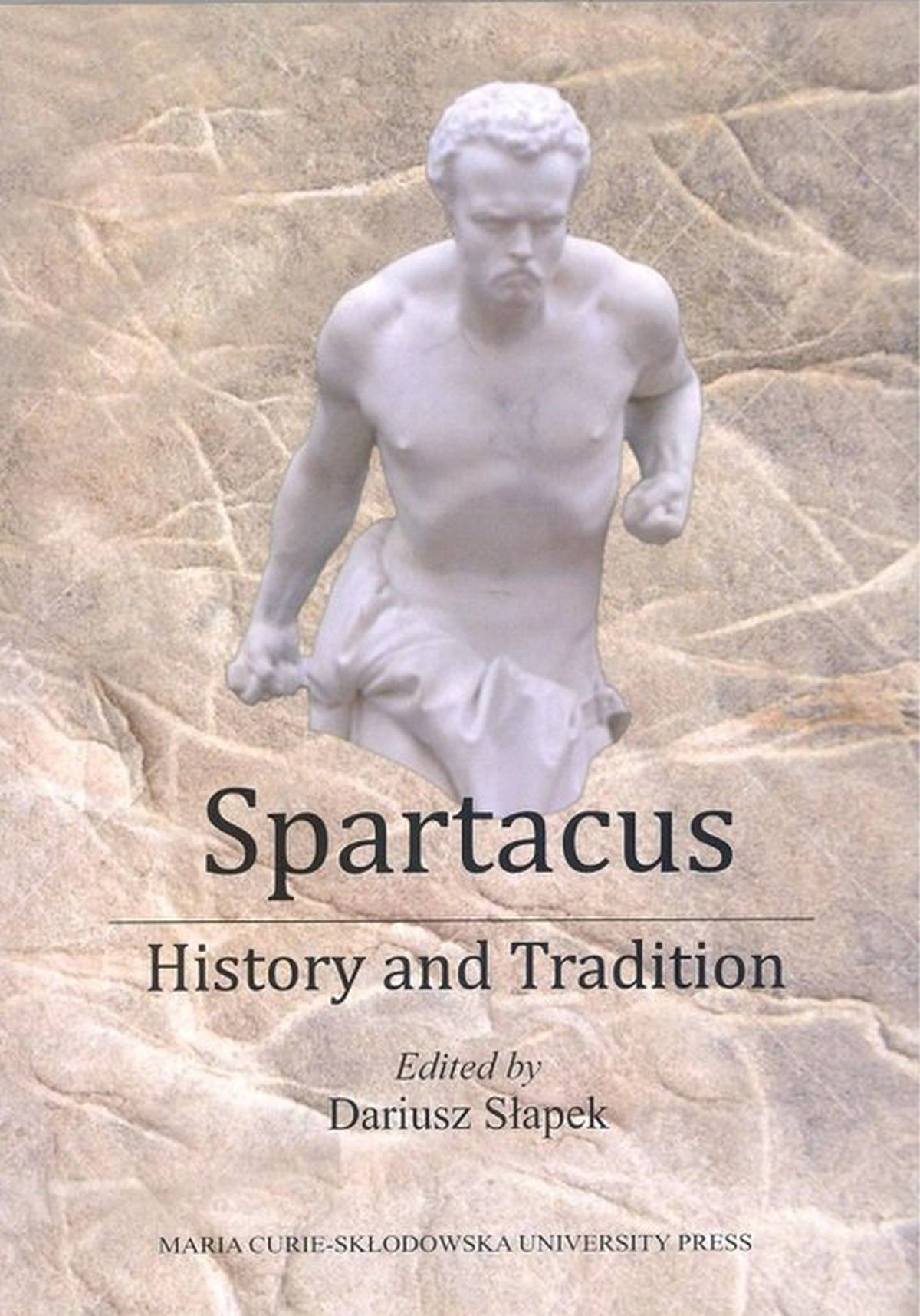 Dariusz Słapek (red.), Spartacus. History and Tradition