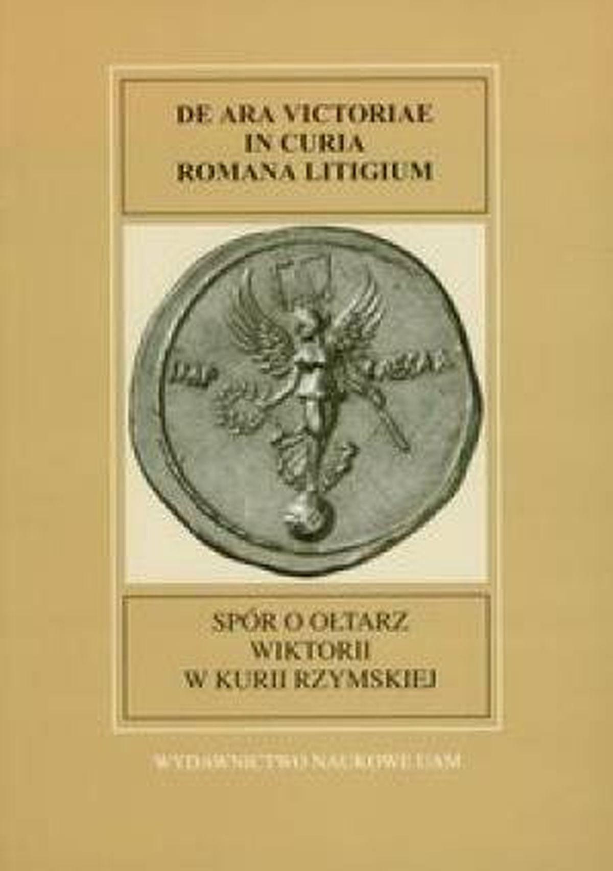 Spór o ołtarz Wiktorii w Kurii Rzymskiej. Fontes Historiae Antiquae VI