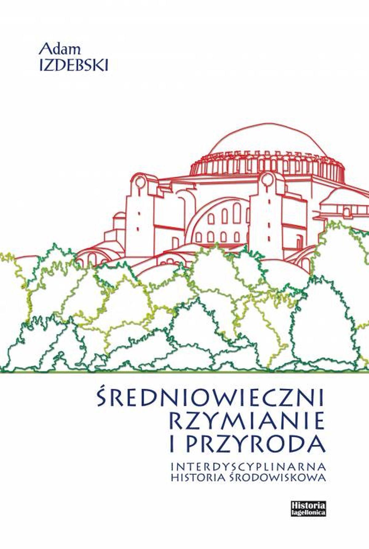 Średniowieczni Rzymianie i przyroda. Interdyscyplinarna historia środowiskowa