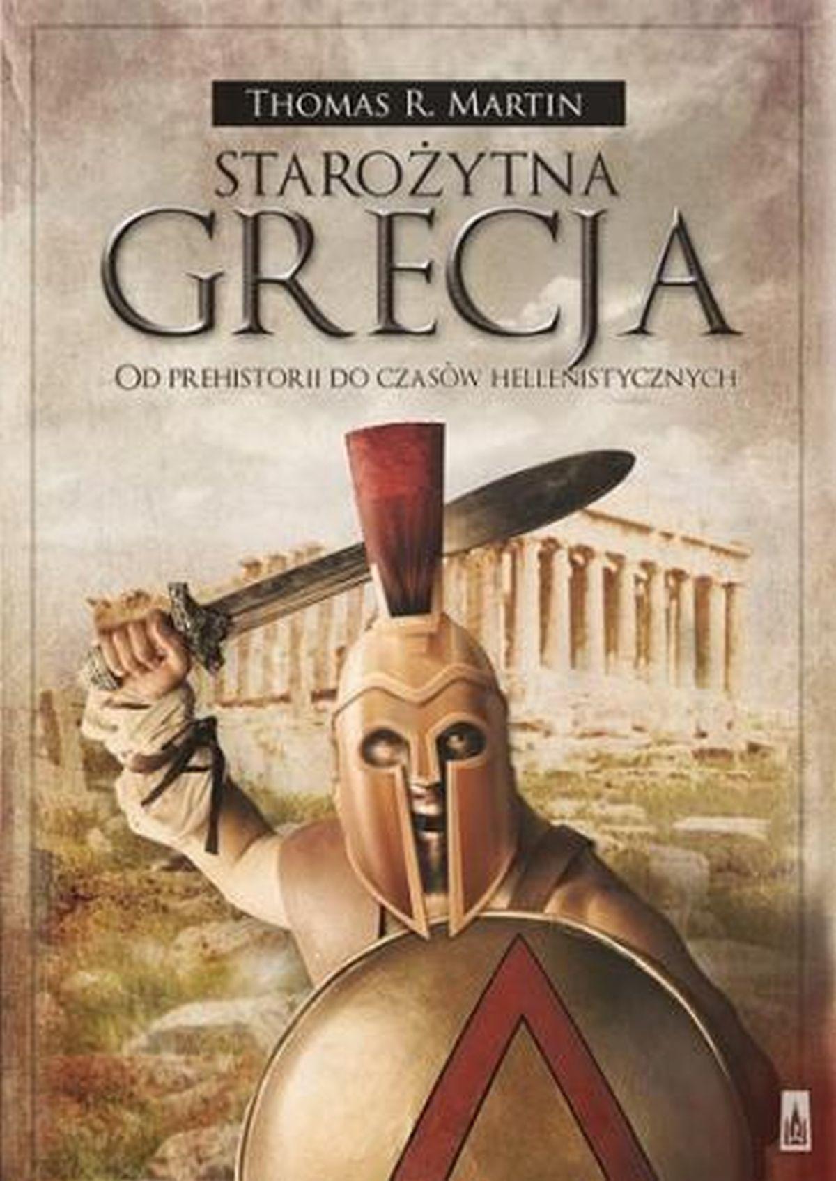 Thomas R. Martin, Starożytna Grecja. Od prehistorii do czasów hellenistycznych
