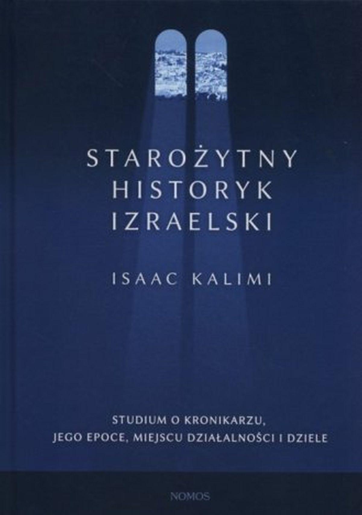 Starożytny historyk izraelski. Studium o Kronikarzu, jego epoce, miejscu działalności i dziele