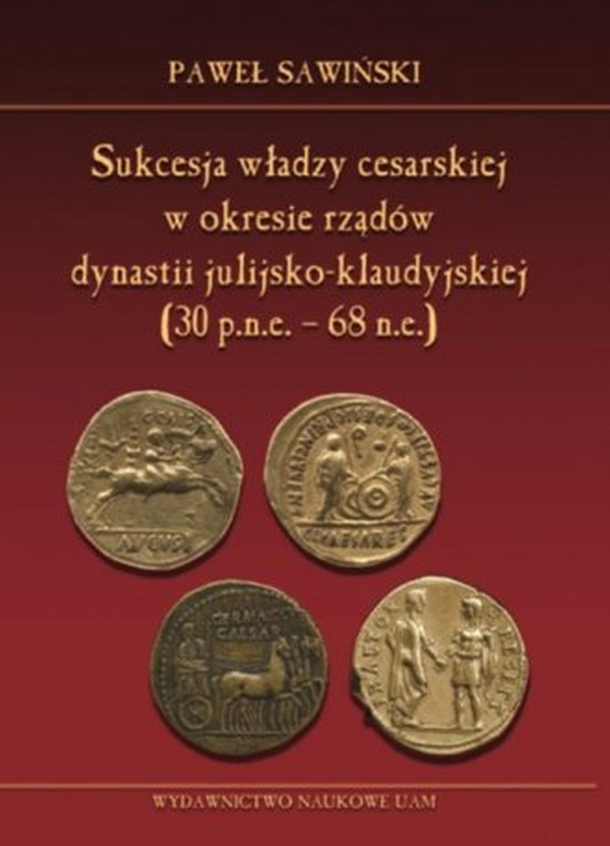 Sukcesja władzy cesarskiej w okresie rządów dynastii julijsko-klaudyjskiej (lata 30 p.n.e. - 68 n.e.)