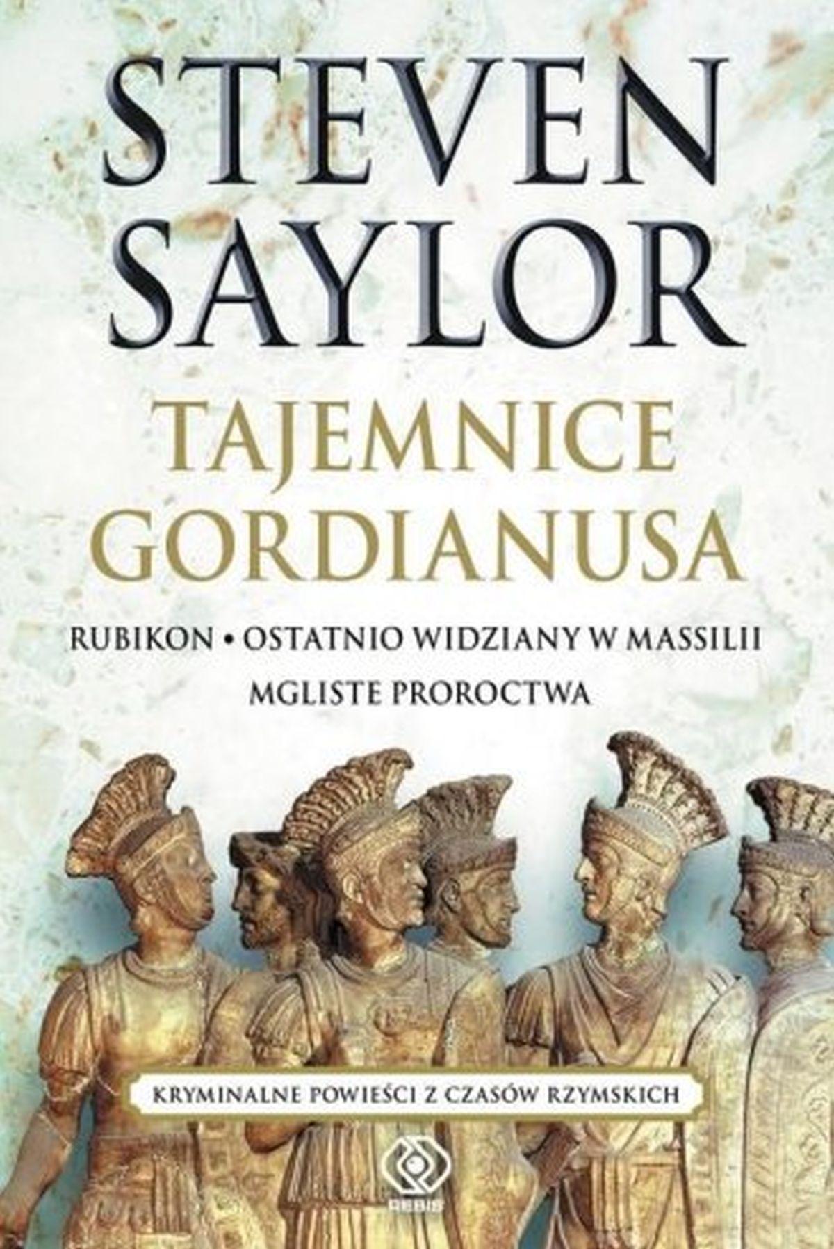 Tajemnice Gordianusa. Rubikon. Ostatnio widziany w Massilii. Mgliste proroctwa