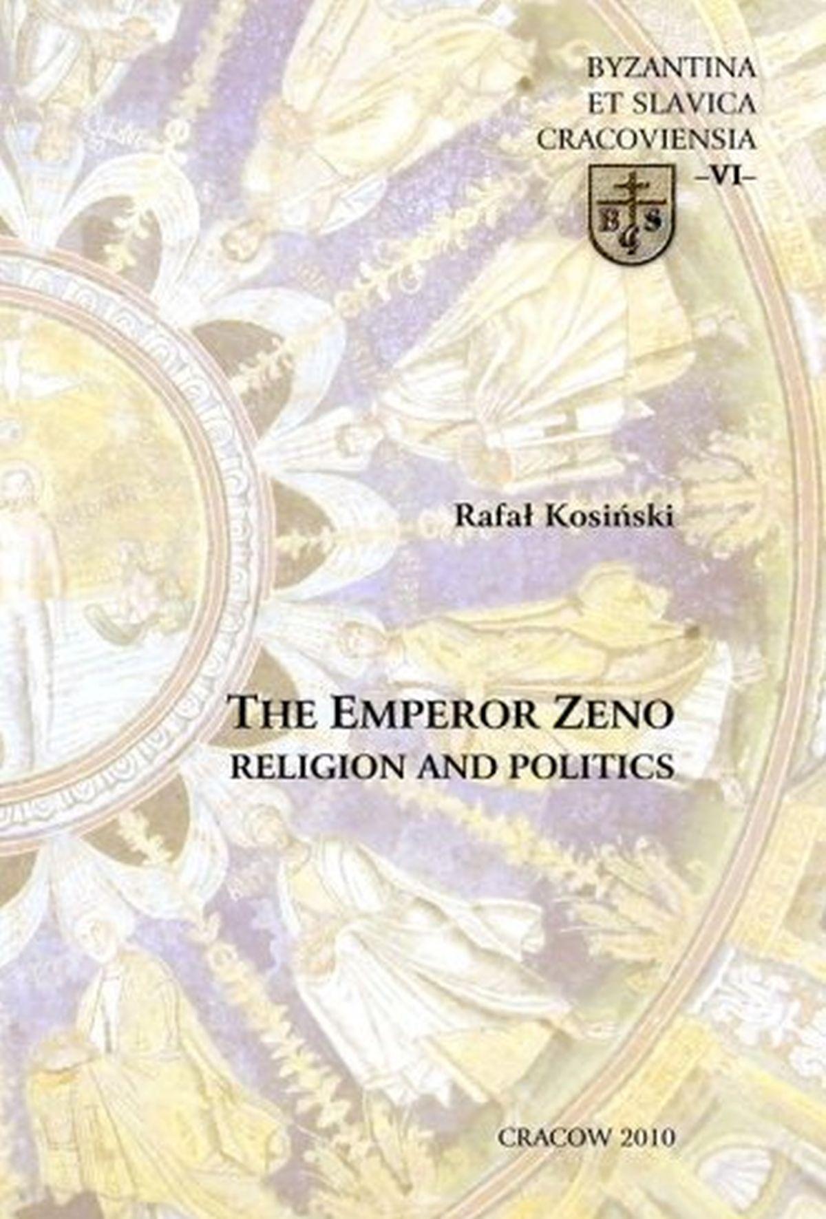 The Emperor Zeno Religion and Politics