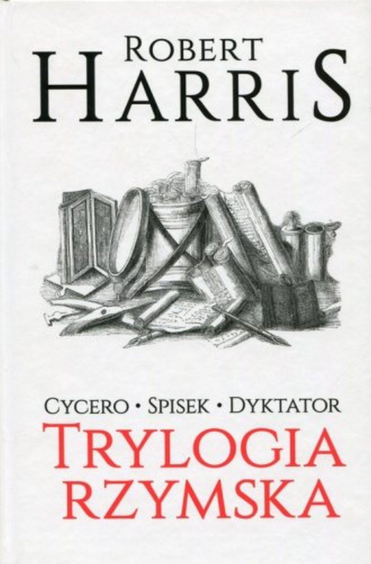 Robert Harris, Trylogia rzymska. Cycero Spisek Dyktator
