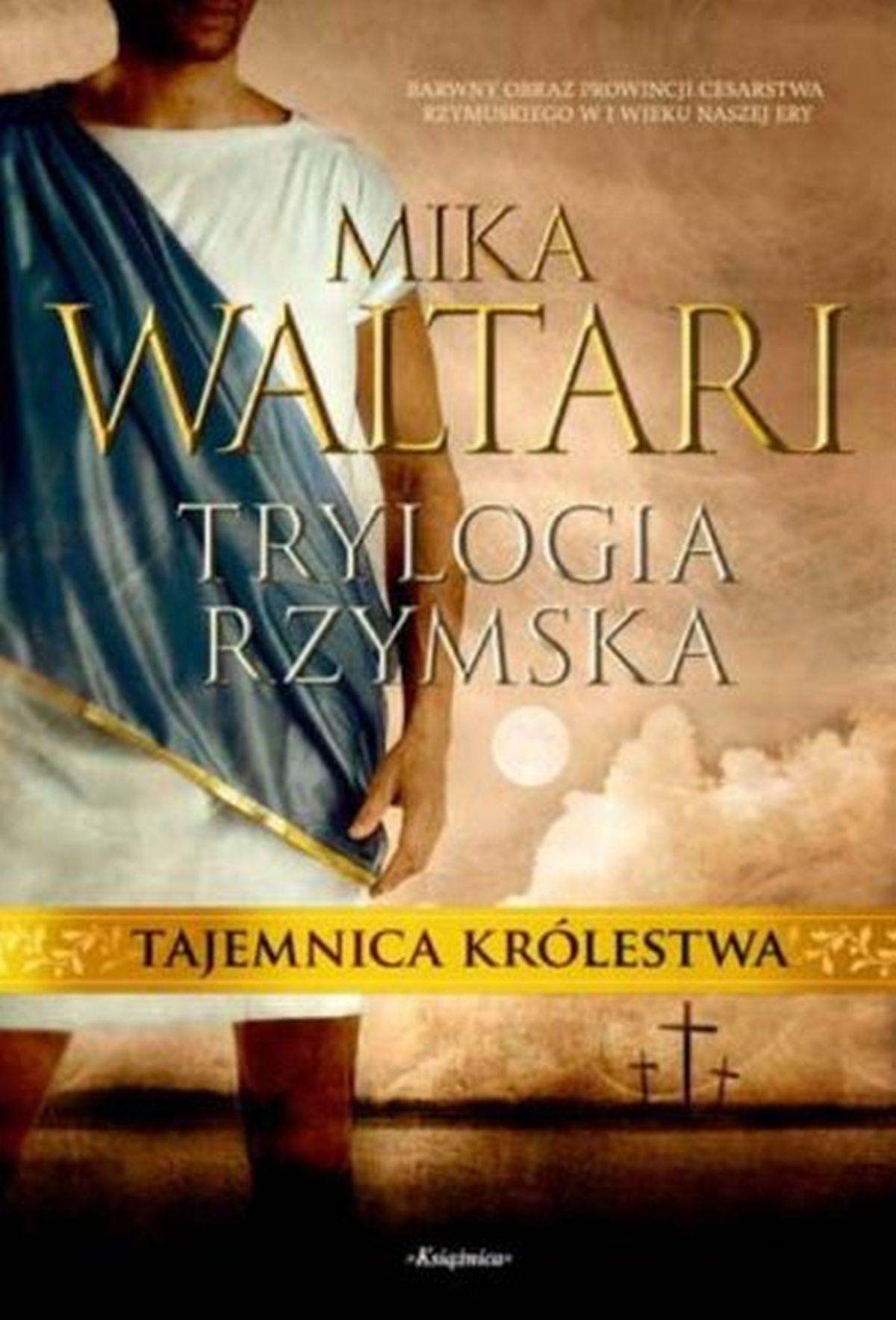 Mika Waltari, Trylogia rzymska. Tajemnica królestwa