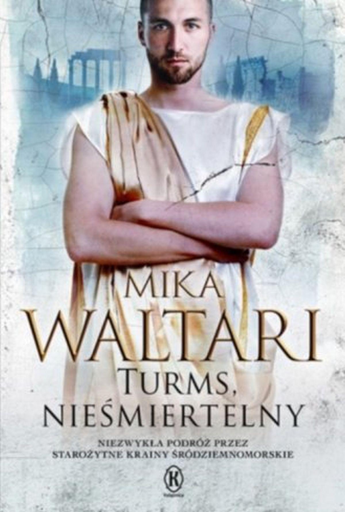 Mika Waltari, Turms, nieśmiertelny