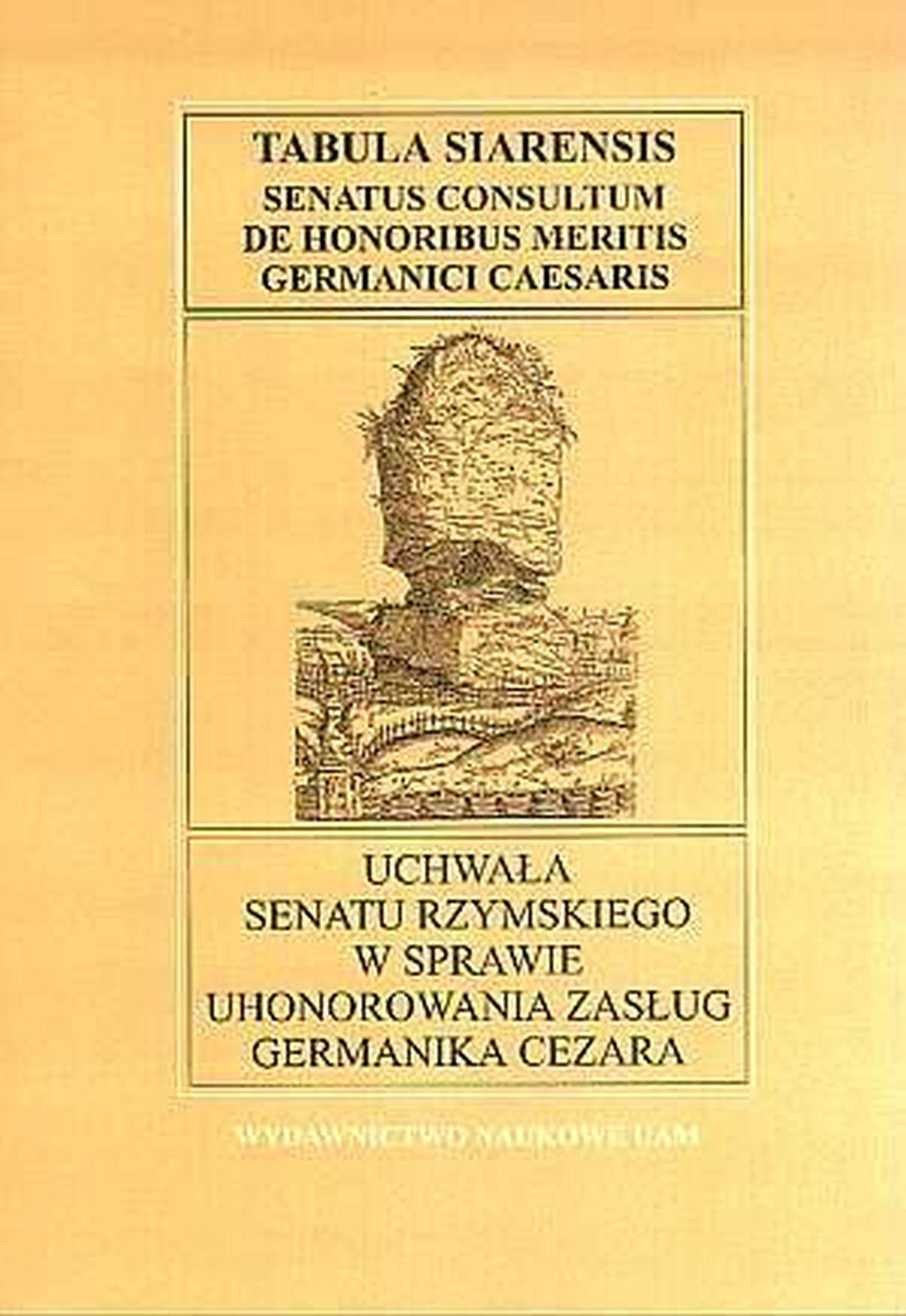 Uchwała senatu rzymskiego w sprawie uhonorowania zasług Germanika Cezara / Tabula Siarensis Senatus consultum de honoribus meritis Germanici Caesaris
