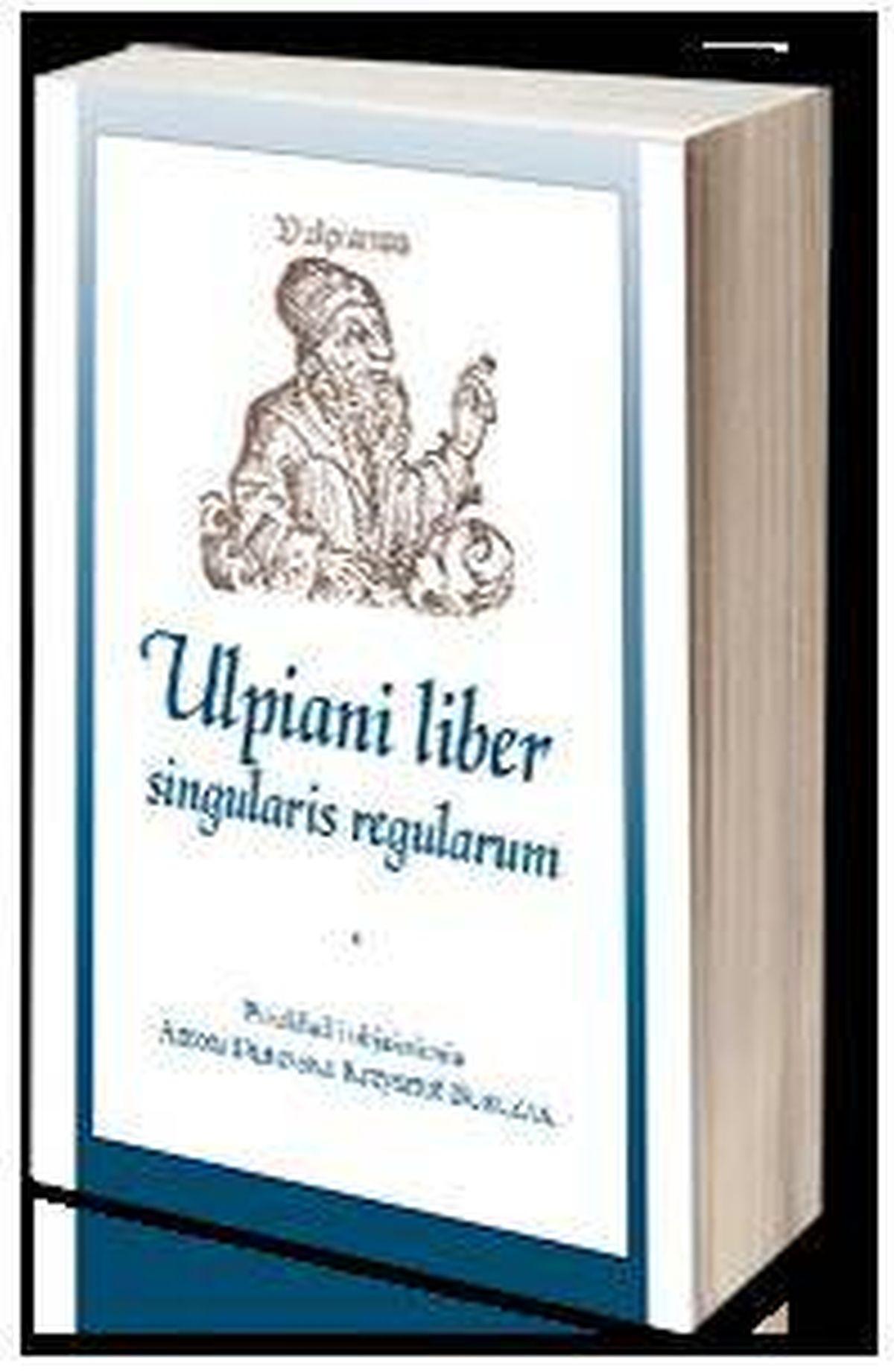 Ulpiani liber singularis regularum / Pojedyncza księga reguł Ulpiana