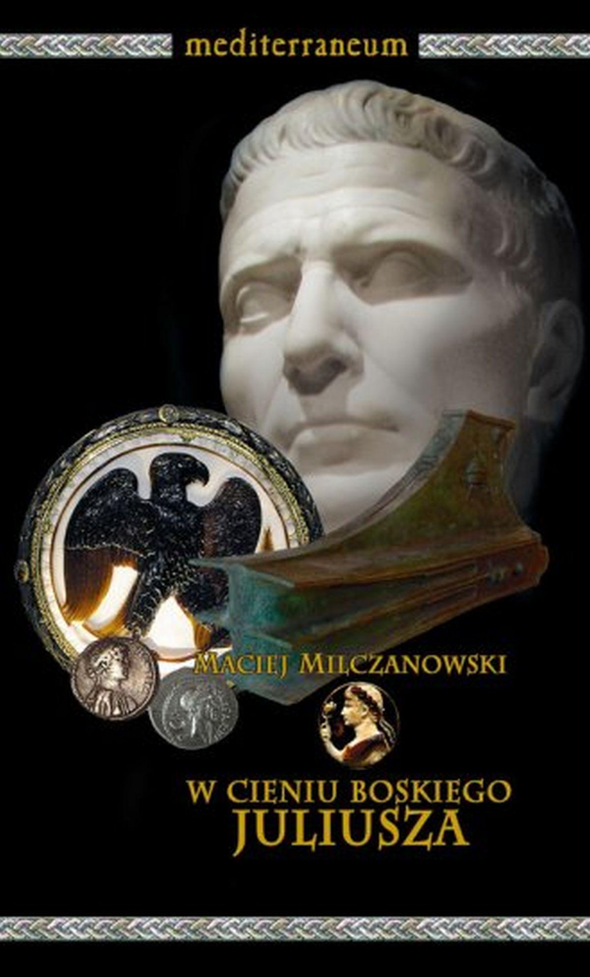 W cieniu boskiego Juliusza. Imię Cezara w propagandzie u schyłku republiki