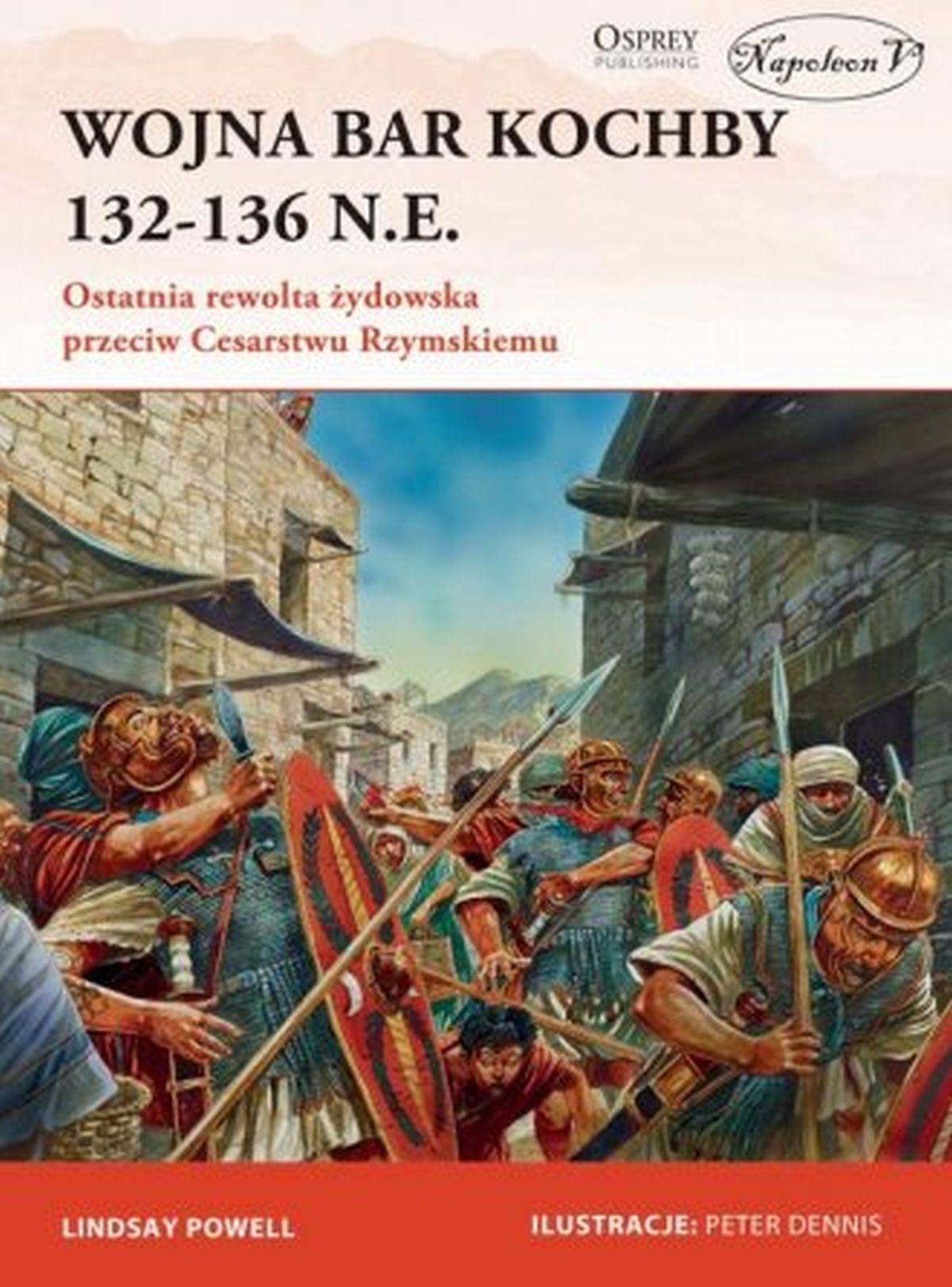 Lindsay Powell, Wojna Bar Kochby 132-136 n.e. Ostatnia rewolta żydowska przeciw Cesarstwu Rzymskiemu