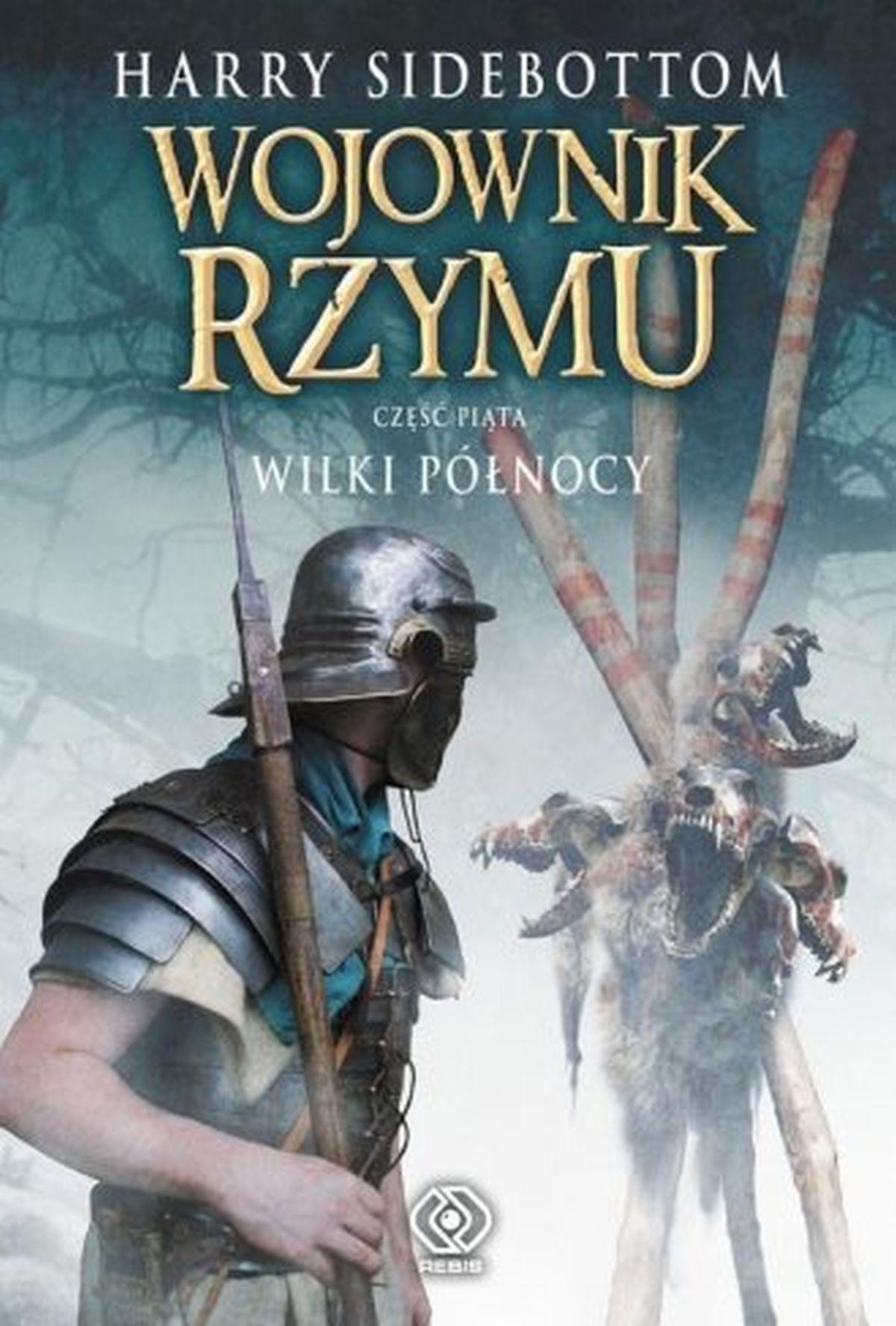 Wojownik Rzymu cz. 5. Wilki Północy