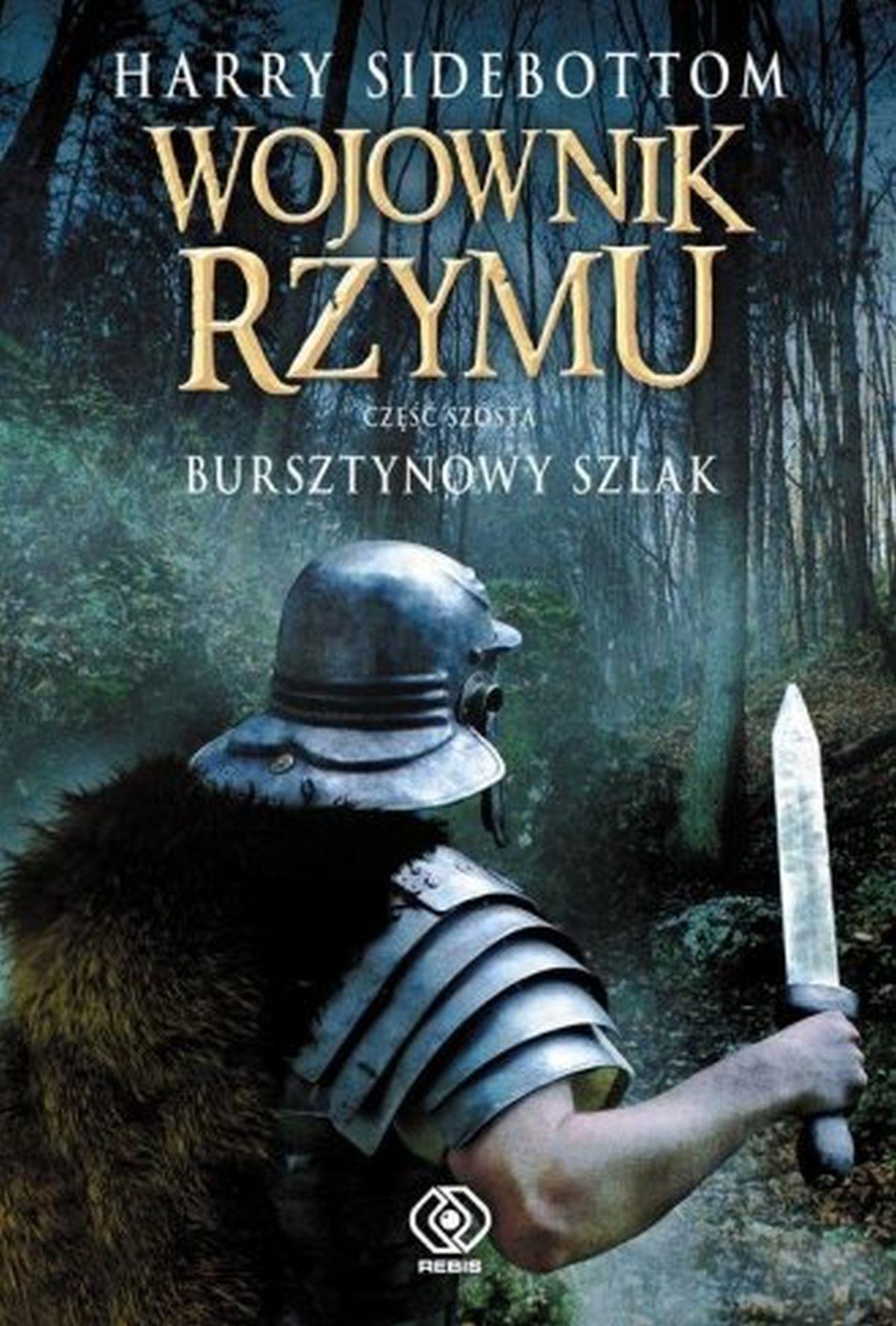 Wojownik Rzymu cz. 6. Bursztynowy szlak