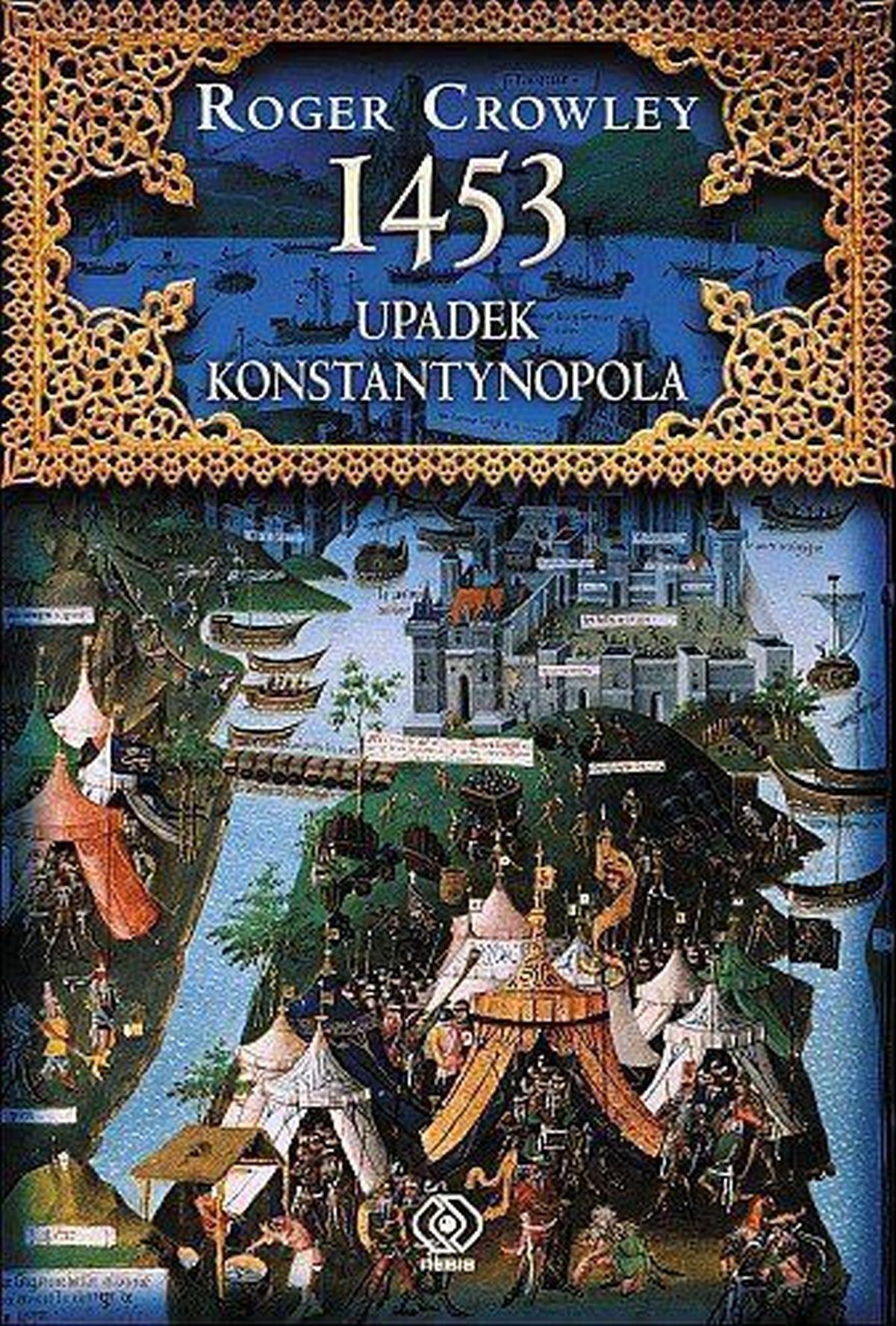 1453: Upadek Konstantynopola