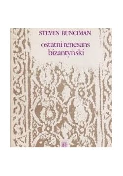 Steven Runciman, Ostatni renesans bizantyjski