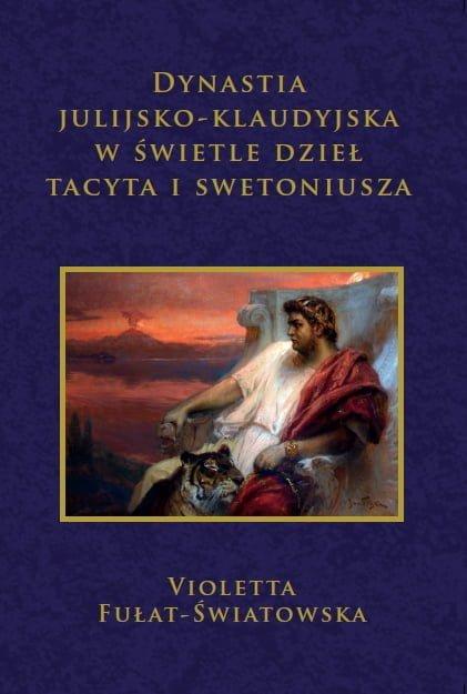 Dynastia julijsko-klaudyjska w świetle dzieł Tacyta i Swetoniusza