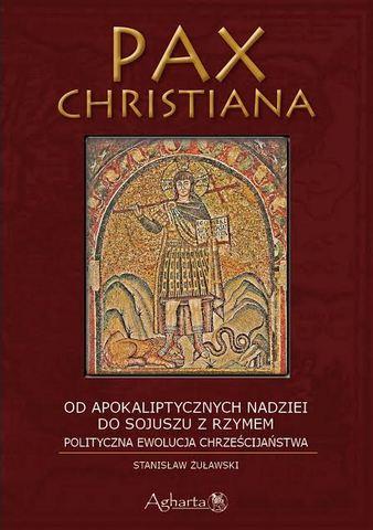 Pax Christiana Polityczna ewolucja chrześcijaństwa
