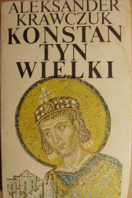 Konstantyn Wielki, Aleksander Krawczuk
