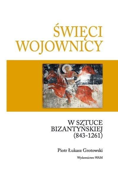 Święci wojownicy w sztuce bizantyńskiej