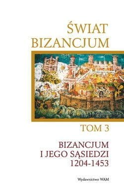 Świat Bizancjum TOM 3