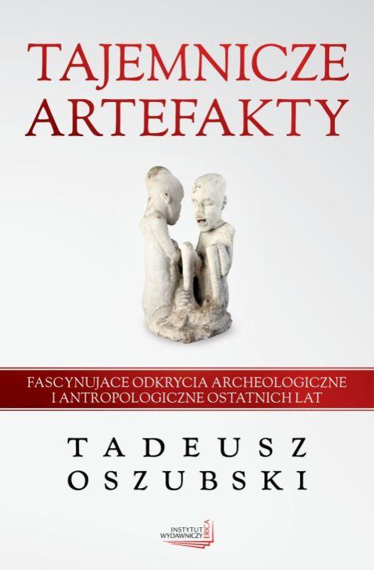 Tadeusz Oszubski, Tajemnicze artefakty