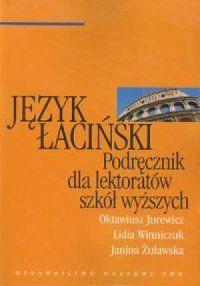 Oktawiusz Jurewicz, Lidia Winniczuk, Janina Żuławska, Język łaciński. Podręcznik dla lektoratów szkół wyższych