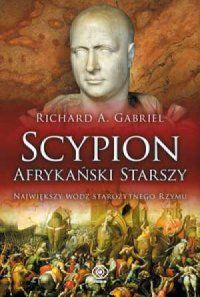 Richard A. Gabriel, Scypion Afrykański Starszy