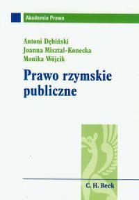 Antoni Dębiński, Joanna Misztal-Konecka, Monika Wójcik, Prawo rzymskie publiczne