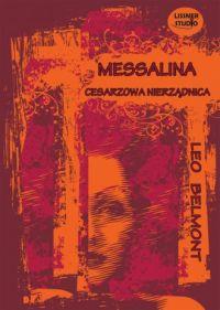 Leo Belmont, Messalina. Cesarzowa nierządnica