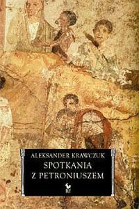 Aleksander Krawczuk, Spotkania z Petroniuszem