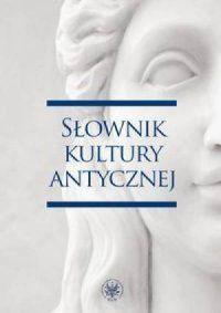 Ryszard Kulesza (red.), Słownik kultury antycznej