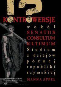 Hanna Appel, Kontrowersje wokół senatus consultum ultimum. Studium z dziejów późnej republiki rzymskiej
