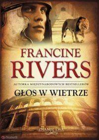 Francine Rivers, Znamię lwa. Tom 1. Głos w wietrze