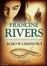 Francine Rivers, Znamię lwa. Tom 2. Echo w ciemności