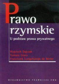 Wojciech Dajczak, Tomasz Giaro, Prawo rzymskie. U podstaw prawa prywatnego