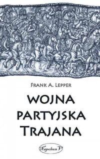 <br /><br /><br /><br /> Frank A. Lepper, Wojna partyjska Trajana