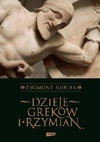 Zygmunt Kubiak, Dzieje Greków i Rzymian
